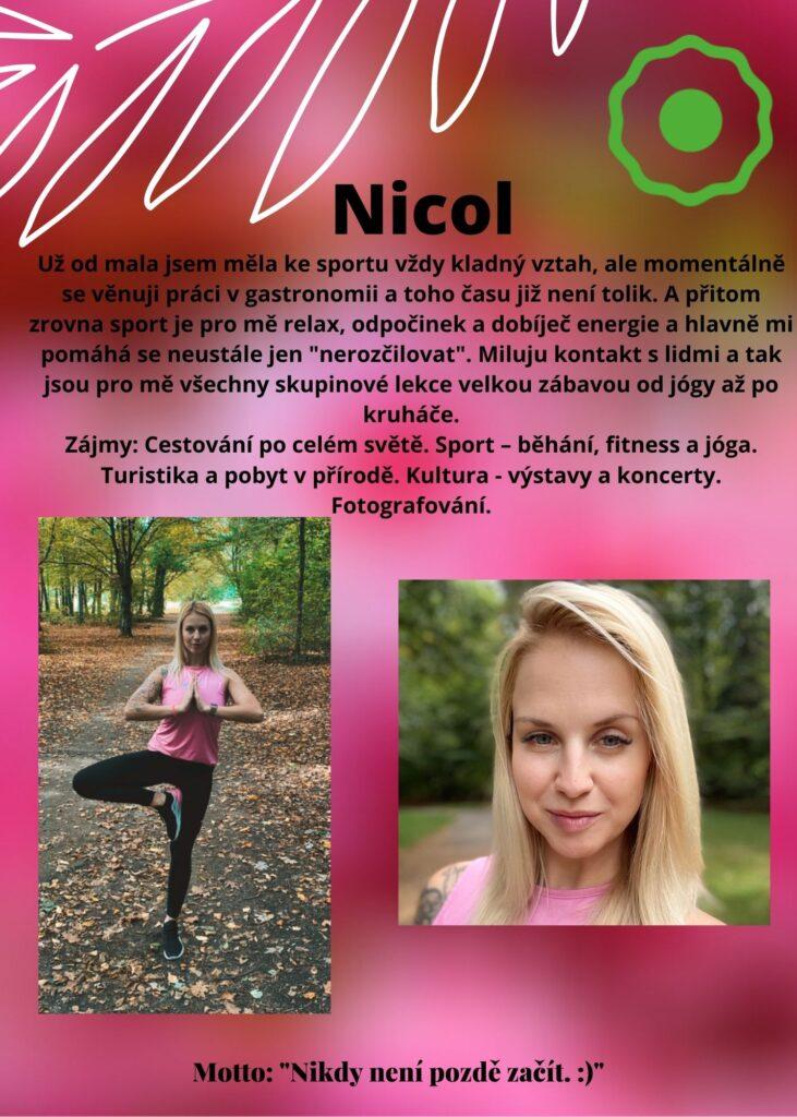 Nicol: sport je pro mě relax, odpočinek a dobíječ energie. Miluju kontakt s lidmi a tak jsou pro mě všechna cvičení velkou zábavou, od jógy až po kruháč.